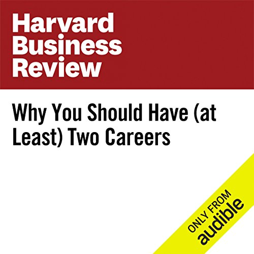 Why You Should Have (at Least) Two Careers audiobook cover art