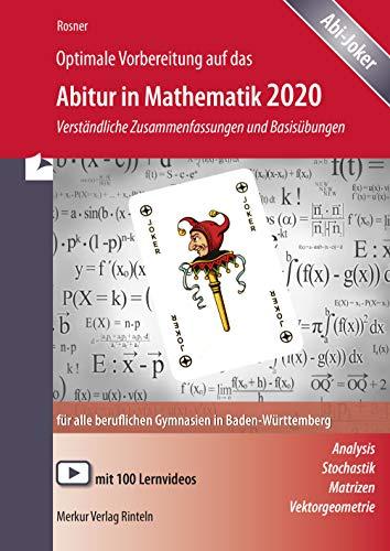 Optimale Vorbereitung auf das Abitur in Mathematik 2020: Verständliche Zusammenfassungen und Basisübungen für alle beruflichen Gymnasien in Baden-Württemberg