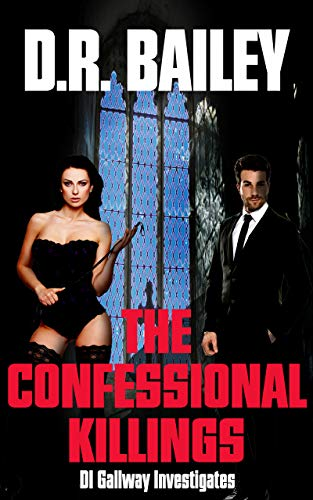 Book: The Confessional Killings (DI Gallway Investigates Book 1) by D R Bailey