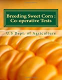 Breeding Sweet Corn :: Co-operative Tests - U.S Sept. of Agriculture