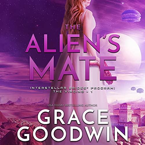 The Alien's Mate: The Interstellar Brides® Program: The Virgins Series, Book 1