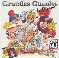 Le Disque by Les Grandes Gueules