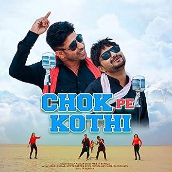 Chok Pe Kothi