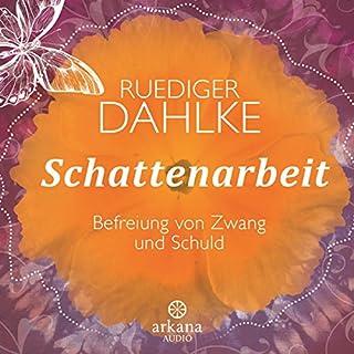 Schattenarbeit                   Autor:                                                                                                                                 Ruediger Dahlke                               Sprecher:                                                                                                                                 Ruediger Dahlke                      Spieldauer: 1 Std. und 9 Min.     94 Bewertungen     Gesamt 4,3