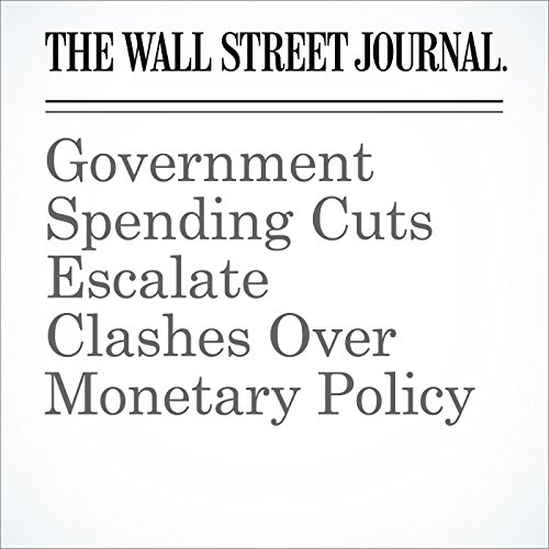 Government Spending Cuts Escalate Clashes Over Monetary Policy audiobook cover art