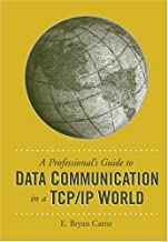 A Professional's Guide to Data Communication in a TCP/IP World (Artech House Telecommunications Library)