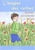 L'imagier des verbes - 400 verbes mis en histoire par Léo
