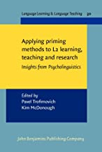 Applying priming methods to L2 learning, teaching and research: Insights from Psycholinguistics (Language Learning & Langu...