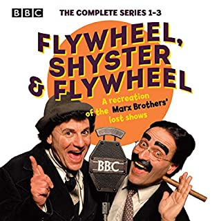 Flywheel, Shyster and Flywheel: The Complete Series 1-3     A Recreation of the Marx Brothers' Lost Shows              By:                                                                                                                                 Nat Perrin,                                                                                        Arthur Sheekman,                                                                                        Mark Brisenden                               Narrated by:                                                                                                                                 Frank Lazarus,                                                                                        full cast,                                                                                        Michael Roberts                      Length: 8 hrs and 31 mins     6 ratings     Overall 5.0