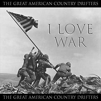 I Love War