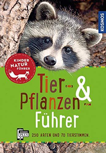 Tier- und Pflanzenführer. Kindernaturführer: Über 250 Arten und 70 Tierstimmen: Über 250 Arten und 80 Tierstimmen