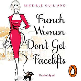 French Women Don't Get Facelifts                   By:                                                                                                                                 Mireille Guiliano                               Narrated by:                                                                                                                                 Mireille Guiliano                      Length: 7 hrs and 33 mins     6 ratings     Overall 4.0