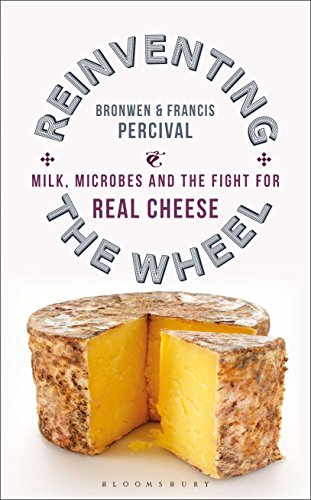 Reinventing the Wheel: Milk, Microbes and the Fight for Real Cheese (English Edition)