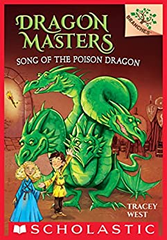 Song of the Poison Dragon: A Branches Book (Dragon Masters #5) by [Tracey West, Damien Jones]