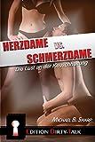 Herzdame vs. Schmerzdame: Die Lust an der Keuschhaltung (Edition Dirty-Talk 1)