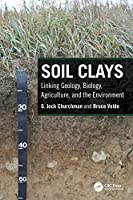Soil Clays: Linking Geology, Biology, Agriculture, and the Environment