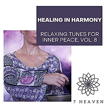 Healing In Harmony - Relaxing Tunes For Inner Peace, Vol. 8