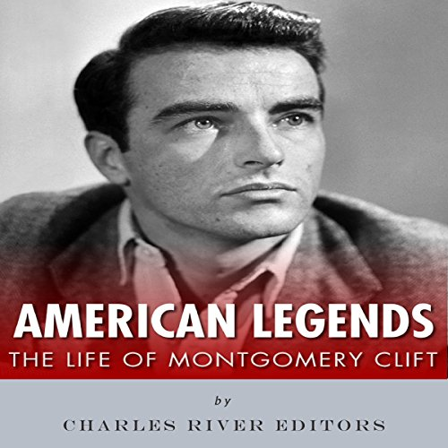 American Legends: The Life of Montgomery Clift audiobook cover art