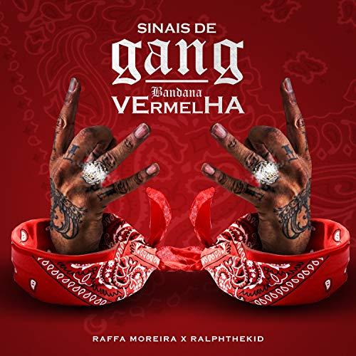 Sinais de Gang / Bandana Vermelha (feat. RalphTheKiD) [Explicit]