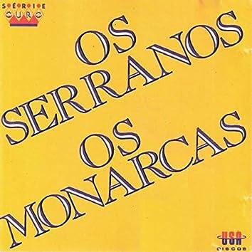 Os Serranos Os Monarcas