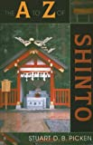 The A to Z of Shinto (The A to Z Guide Series)