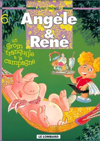 Angèle et René, tome 6 : Un groin tranquille à la campagne