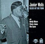 Blues Hit Big Town - unior Wells