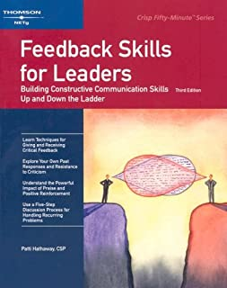 Feedback Skills for Leaders: Building Constructive Communication Skills Up and Down the Ladder (CRISP FIFTY-MINUTE SERIES)