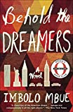 Behold the Dreamers: A Novel - Imbolo Mbue
