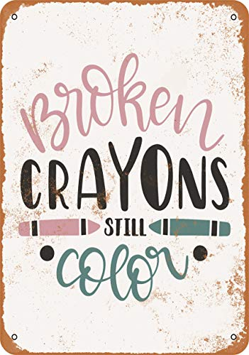 7 x 10 Metal Sign - Broken Crayons Still Color - Vintage Look