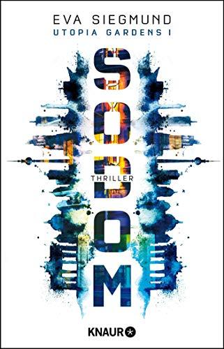 Buchseite und Rezensionen zu 'Sodom: Thriller (Utopia Gardens, Band 1)' von Eva Siegmund