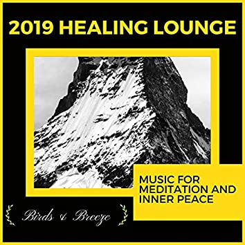 2019 Healing Lounge - Music For Meditation And Inner Peace