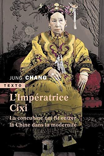 L'impératrice Cixi: La concubine qui fit entrer la Chine dans la modernité