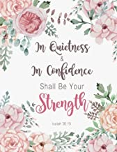 Isaiah 30:15 - In Quietness and in Confidence Shall Be Your Strength: Vintage Floral watercolor, Composition Book, Journal, Bible Quotes, 8.5 x 11 inch 110 page ,Wide Ruled