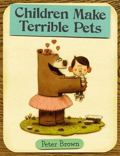 Image of Children Make Terrible Pets (Starring Lucille Beatrice Bear, 1)
