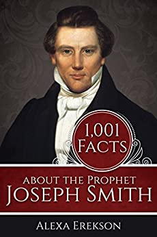 1,001 Facts about the Prophet J. Smith by [Alexa Erekson]