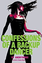 Confessions of a Backup Dancer by Anonymous (2004-06-04)