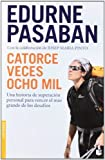 Catorce veces ocho mil by Edurne Pasaban(2012-10-09)