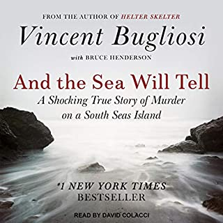And the Sea Will Tell                   By:                                                                                                                                 Vincent Bugliosi,                                                                                        Bruce Henderson - contributor                               Narrated by:                                                                                                                                 David Colacci                      Length: 28 hrs and 49 mins     1 rating     Overall 5.0