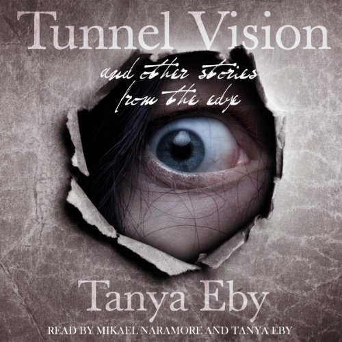 Tunnel Vision and Other Stories from the Edge audiobook cover art