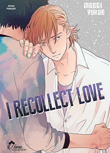 I recollect love - Livre (Manga) - Yaoi - Hana Collection