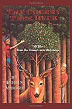 The Cherry Tree Buck and Other Stories: Tall Tales from the Pennsylvania Mountains (The Family That Reads Together Series)