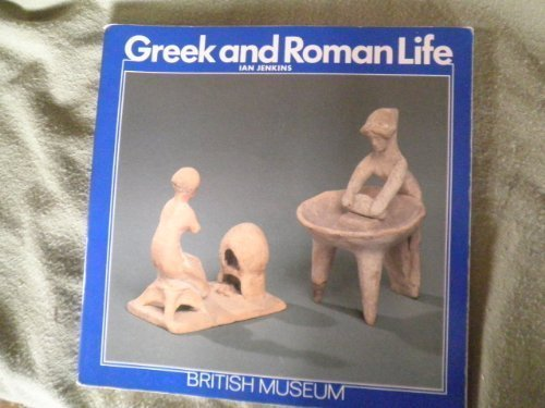 Greek and Roman Life by Ian Jenkins (1986-10-01)