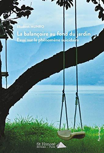 la balançoire au fond du jardin-Essai sur le phénomène suicidaire