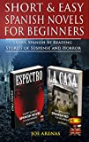 Short and Easy Spanish Novels for Beginners: Learn Spanish by Reading Stories of Supense and Horror: 2-book...