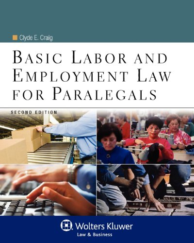 Compare Textbook Prices for Basic Labor & Employment Law for Paralegals, Second Edition Aspen College 2 Edition ISBN 9780735507777 by Clyde E. Craig