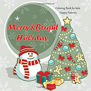 Merry&Bright Holiday - Coloring Book for kids - Happy Patterns (Christmas)