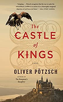 The Castle of Kings by [Oliver Pötzsch, Anthea Bell]