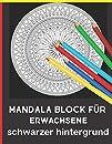 Mandala block fuer erwachsene schwarzer hintergrund: Ueber 100 wunderschoene Mandala Motive zum Entspannen und Abbauen von Stress