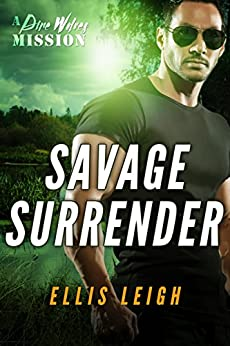 Savage Surrender: A Dire Wolves Mission (The Devil's Dires Series Book 1) by [Ellis Leigh]